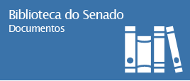 Biblioteca do Senado: Documentos