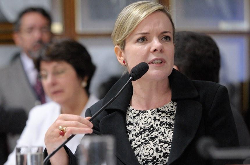 Gleisi Hoffmann apresentou voto contrário ao projeto