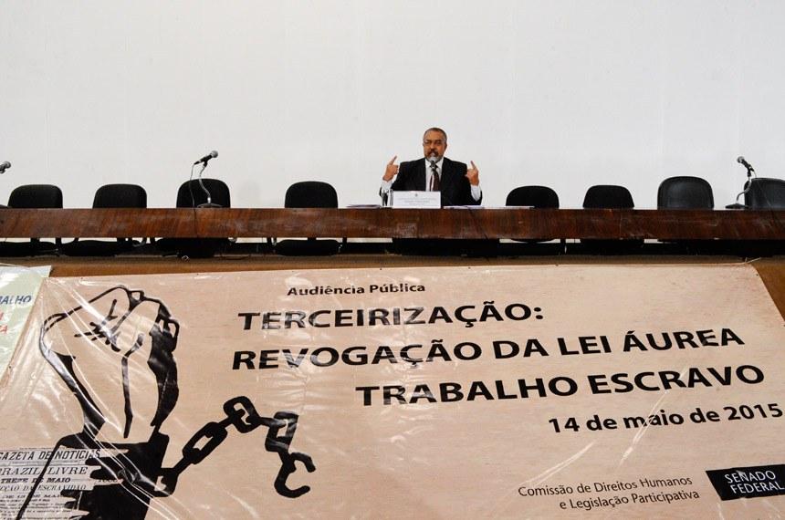 Presidente da CDH, Paulo Paim (PT-RS), lamentou que alguns sindicalistas fiquem a favor da terceirização de atividades-fim