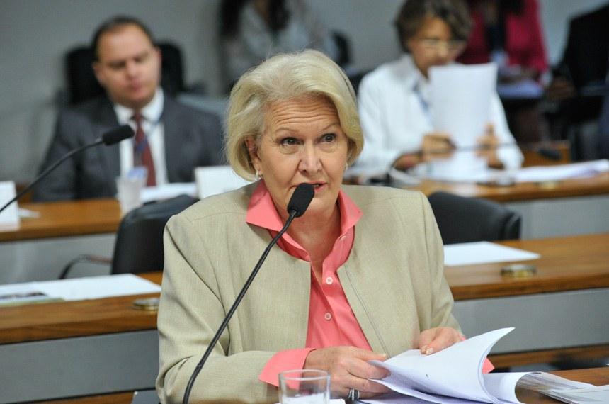 A senadora Ana Amélia, ao relatar a proposta em primeira votação, no último dia 9