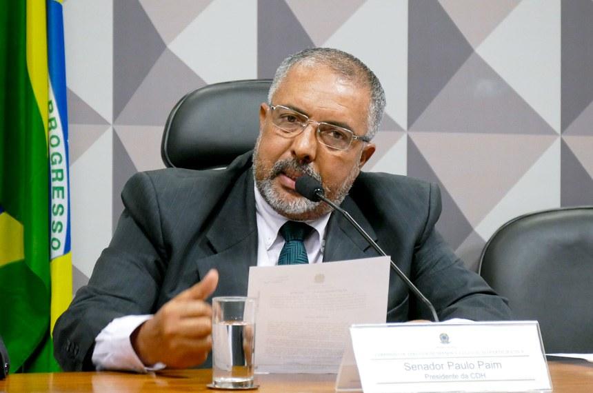 Paulo Paim, presidente da CDH