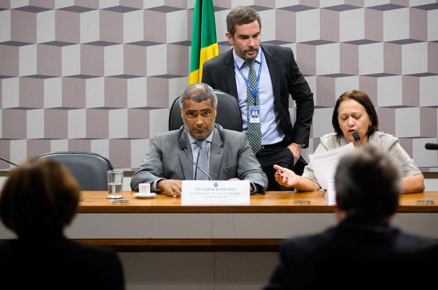 O presidente da Comissão de Educação, senador Romário, e a senadora Fátima Bezerra, autora do requerimento