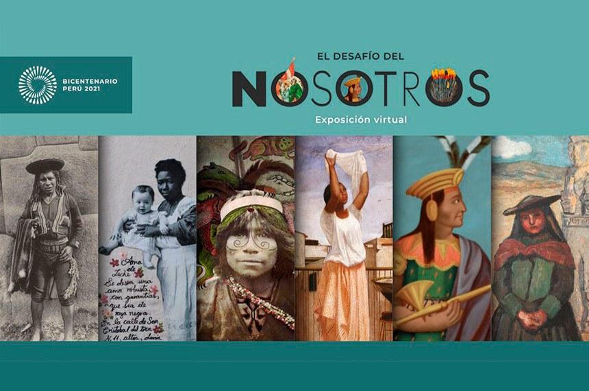 Cartaz da exposição virtual 'El Desafío del Nosotros', uma das iniciativas do Peru para celebrar o bicentenário de independência