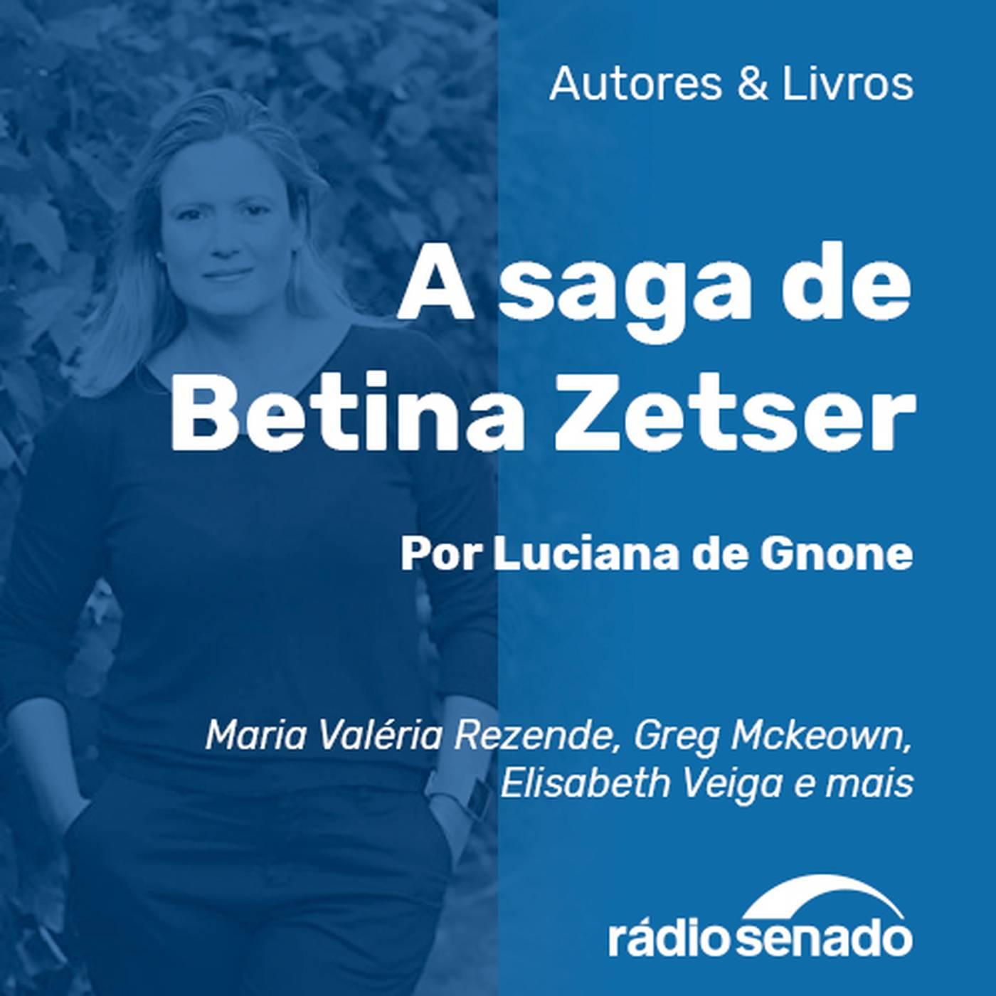 Luciana de Gnone e a saga de Betina Zetser
