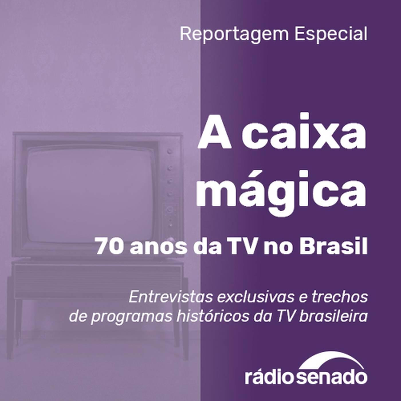 A caixa mágica – 70 anos da TV no Brasil